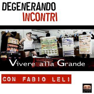 Vivere alla grande - Incontro con Fabio Leli