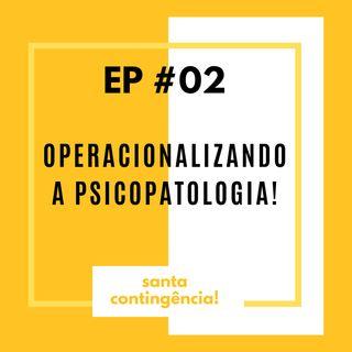 #02 - Operacionalizando a Psicopatologia! (Com Rodrigo Demattei)