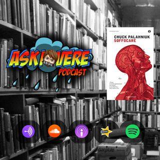 """SOFFOCARE"" - Chuck Palahniuk | Askiovere Podcast #01"