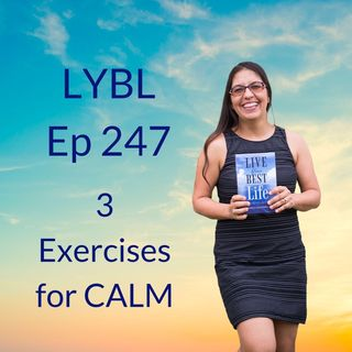 Ep 247 - 3 Exercises for CALM