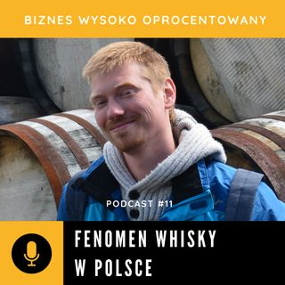 #11 FENOMEN WHISKY W POLSCE - Adam Kucharuk