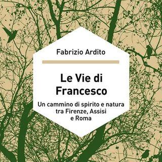 """Fabrizio Ardito """"Le vie di Francesco"""""""