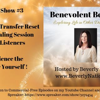 Radio Show #3 - Experience the Energy Transfer Reset Yourself with This Show