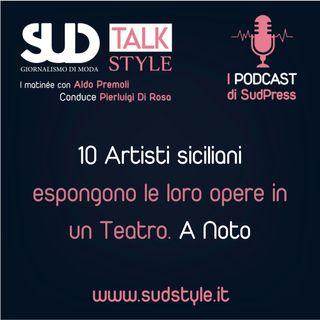 10 Artisti siciliani espongono le loro opere in un Teatro. A Noto