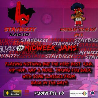 "StayBizzyRadio: Ep. 38. - MidWeek Jams - Hosted By ""Itz Ya Boi"" Jay R"