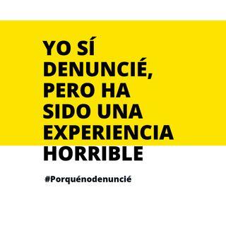 7 #PorQuéNoDenuncié: yo sí denuncié pero ha sido una experiencia horrible