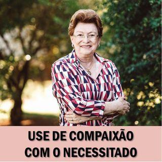 Use de compaixão com o necessitado // Pra. Suely Bezerra
