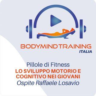 Lo Sviluppo Motorio e Cognitivo nei Giovani | Ospite Raffaele Losavio | Fitness in Pillole