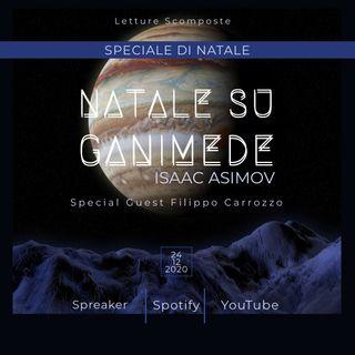 """Speciale Natale 2020: Isaac Asimov """"Natale su Ganimede"""""""