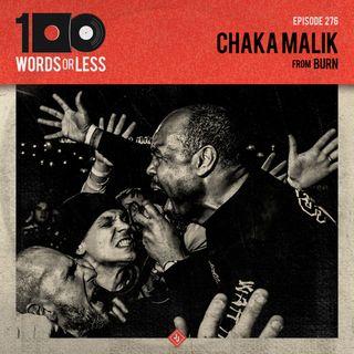 Chaka Malik from Burn