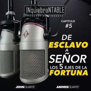 De Esclavo A Señor Los Cinco Ejes De La Fortuna Con John Duarte # 5