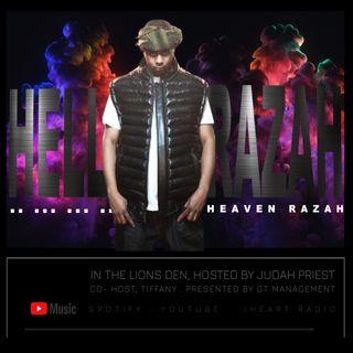 IN THE LIONS DEN, HOSTED BY JUDAH PRIEST (CO-HOST TIFFANY) - sG: HEAVEN RAZAH