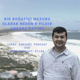 #28 Bir Boğaziçi Mezunu Olarak Neden 9 Yıldır Ankara'dayım - Solo Podcast #1/30
