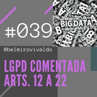039 | Lei Geral de Proteção de Dados Pessoais Comentada - Artigos 16 a 22