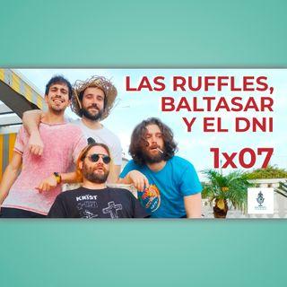 07 - Las Ruffles, Baltasar y el DNI (con More MEro)