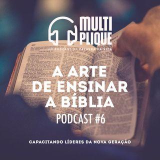 A arte de ensinar a Bíblia - Multiplique 006