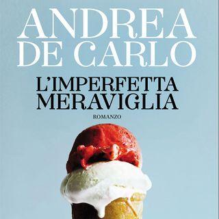 """Andrea De Carlo """"L'imperfetta meraviglia"""""""
