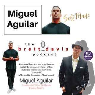 Miguel Aguilar LIVE on The Brett Davis Podcast Ep 237
