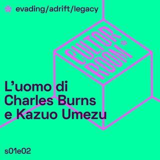 L'uomo di Charles Burns e Kazuo Umezu