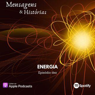 Episodio dez - Energia