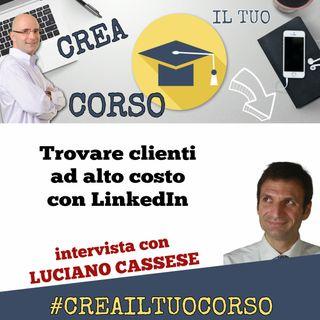 #STORIE 07: Luciano Cassese (trovare clienti ad alto costo con LinkedIn)