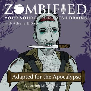 Adapted for the apocalypse: Mike Gurven