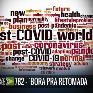 782 - Bora pra retomada