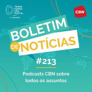 Transformação Digital CBN - Boletim de Notícias #213 - Podcasts CBN sobre todos os assuntos