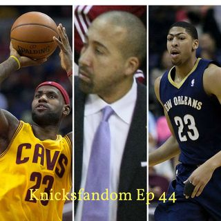 "EP 44: ""Is LeBron Finally Making a Real Run at the G.O.A.T? And the Knicks Welcome Home ""Uncle Fiz!"""