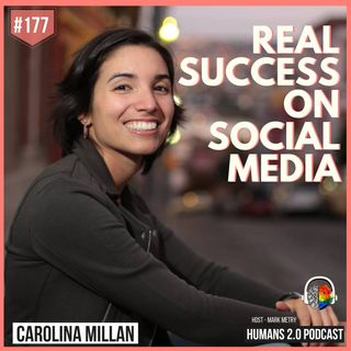 177: Carolina Millan | Achieve Real Success on Social Media