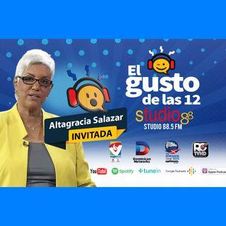 El Gusto de las 12- Episodio 71- 7 Octubre-2019 Altagracia Salazar & Cruz Monti