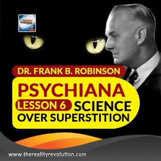 Dr  Frank B  Robinson Psychiana Lesson 6 Science Over Superstition