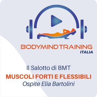 Il Salotto di BMT | Muscoli flessibili e Forti | Ospite Elia Bartolini