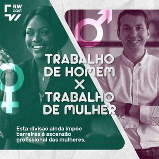 Divisão sexual do trabalho gera desigualdade e afeta mulheres