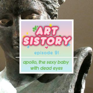 Ep 09: Apollo, The Sexy Baby with Dead Eyes