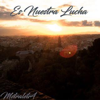 Metraletr4 - Es Nuestra Lucha (Prod Baghira) (Remasterizada) (Rap 17)