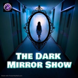 The Dark Mirror Show - Carl Hutchinson