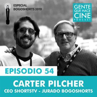 EP54: ESPECIAL BOGOSHORTS con Carter Pilcher (ShortsTV)
