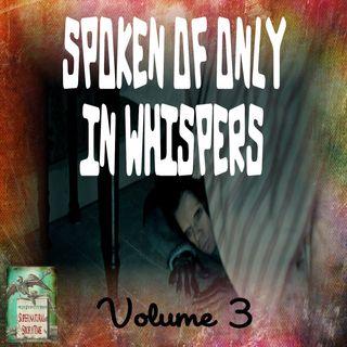 Spoken of Only in Whispers | Volume 3 | Podcast E158