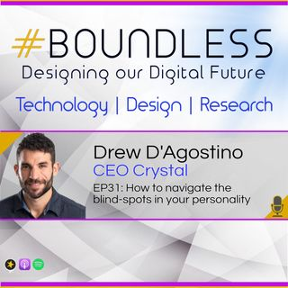 EP31: Drew D'Agostino, CEO Crystal, How to navigate the blind-spots in your personality