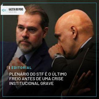Editorial: Plenário do STF é o último freio antes de uma crise institucional grave