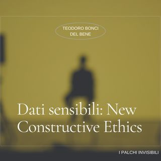 Dati sensibili : New Constructive Ethics