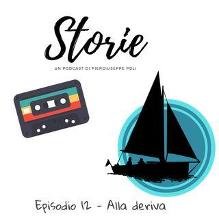 Storie - Episodio 12 - Alla deriva