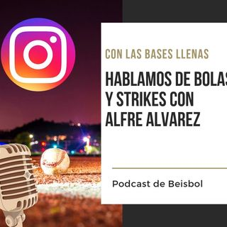 Hablando de beisbol con Alfre Alvarez en Instagram