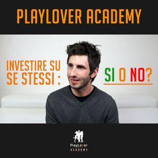 288 - Investire su se stessi o non investire su se stessi?