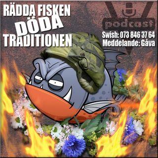 RÄDDA FISKEN - DÖDA TRADITIONEN