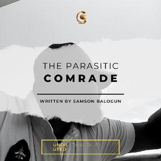 The Parasitic Comrade