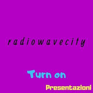 radiowavecity: turn on [ep. #0, Presentazioni]