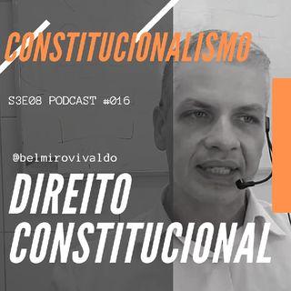 #016 | S3E008 | Constitucionalismo | Direito Constitucional | Direito com Belmiro Vivaldo