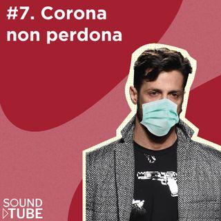 #7. Corona non perdona